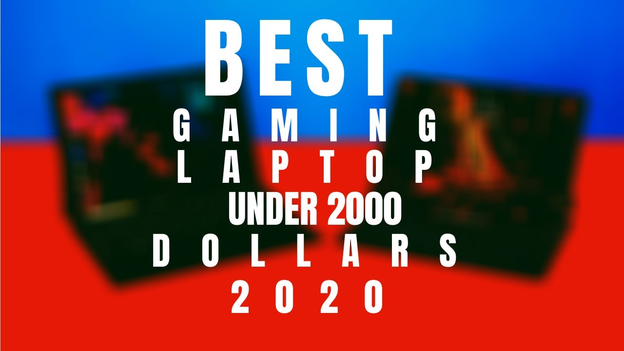 Best Gaming Laptop Under 2000 Dollars in 2020