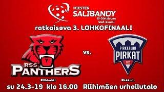 Miesten II-div Sisä-Suomi rarkaiseva 3. finaali RSS Panthers vs. Pirkkalan Pirkat