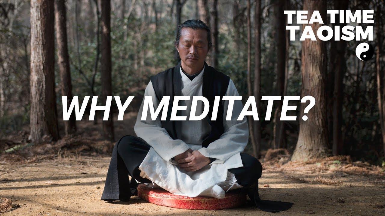 Taoist Master: Why You Should Meditate - Taoist Meditation | Tea Time Taoism