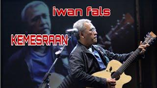 IWAN FALS | KEMESRAAN