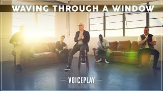 WAVING THROUGH A WINDOW - Dear Evan Hansen   ft. VoicePlay