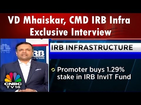 VD Mhaiskar, CMD IRB Infra On Buying Stake In IRB InvIT Fund | CNBC-TV18