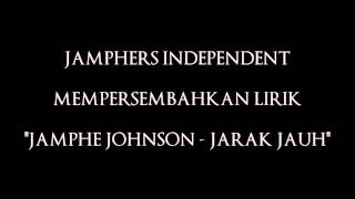Video Jamphe Johnson - Jarak Jauh Lyrics download MP3, 3GP, MP4, WEBM, AVI, FLV Juni 2018