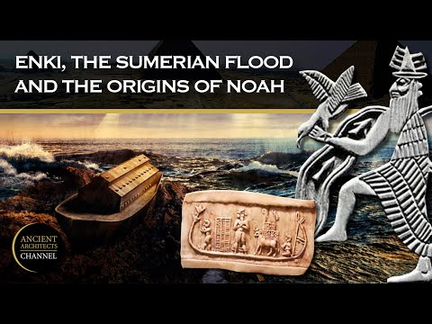 The God Enki, the Sumerian Great Flood and the Origins of Noah's Ark | Ancient Architects