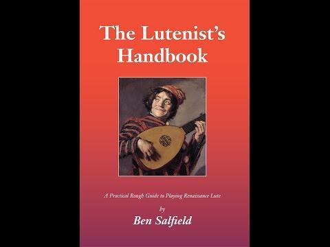 """""""The Lutenist's Handbook"""" - Interview of Ben Salfield with Jeffrey Goodman"""