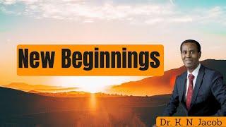 New Beginnings - Dr. K. N. Jacob