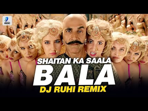 Bala Bala Shaitan Ka Saala (Remix) | DJ Ruhi | Housefull 4 | Akshay Kumar | Bala Bala
