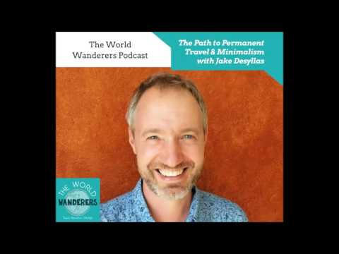 The Path to Permanent Travel & Minimalism with Jake Desyllas