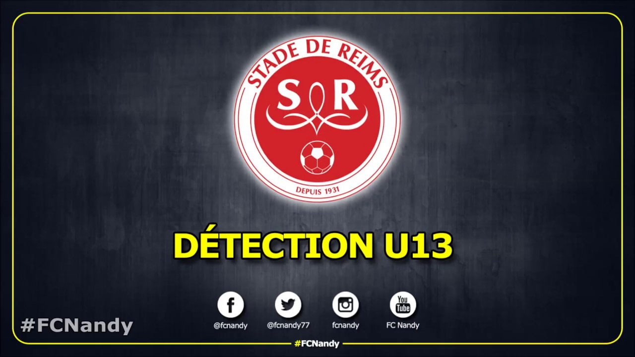 Detection U13 Stade De Reims Youtube