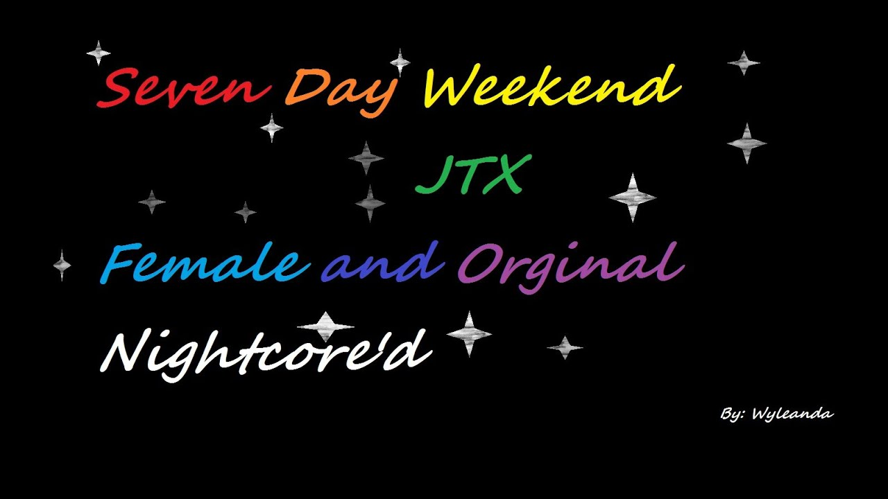 seven day weekend jtx free mp3