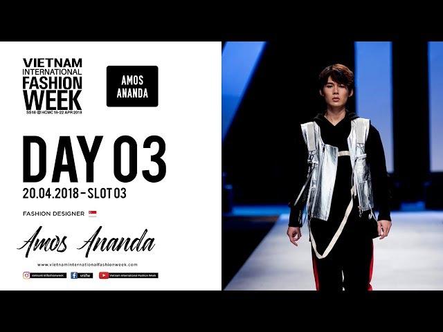 AMOS ANANDA   VIETNAM INTERNATIONAL FASHION WEEK SPRING SUMMER 2018