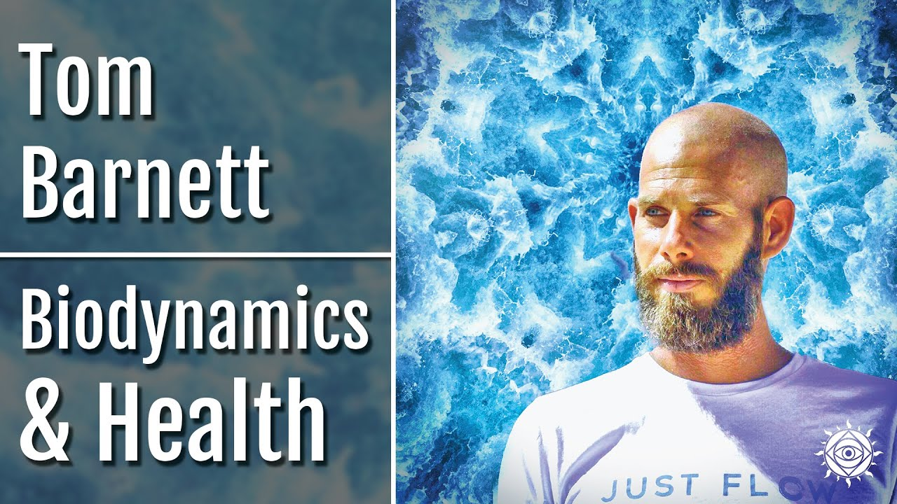 Tom Barnett | Biodynamic Health Protocols & Balancing Within and Without