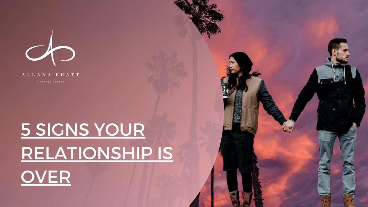 Download 5 Signs Your Relationship Is Over | Clear Signs That It's Really Ending