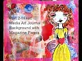 Part 2-Mixed Media Art Journal Background with Magazine Pages