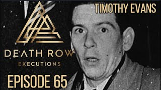Death Row Executions-ep 65 The Story of Innocent Welsh Man Timothy Evans
