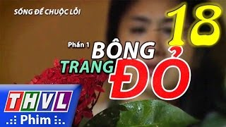 thvl  song de chuoc loi - phan 1 bong trang do - tap 18