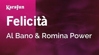 Felicità - Al Bano & Romina Power | Karaoke Version | KaraFun
