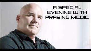 An Evening With Praying Medic