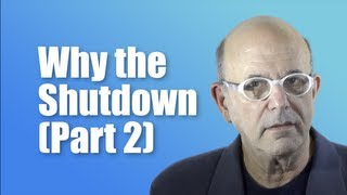 Why the Shutdown (Part 2)