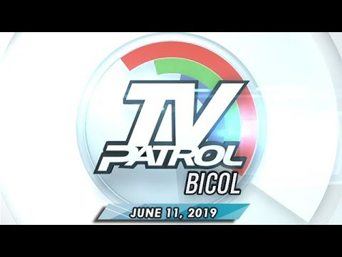 TV Patrol Bicol - June 11, 2019