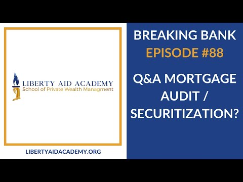 Breaking Bank #88: Q & A Mortgage Audit/Securitization?