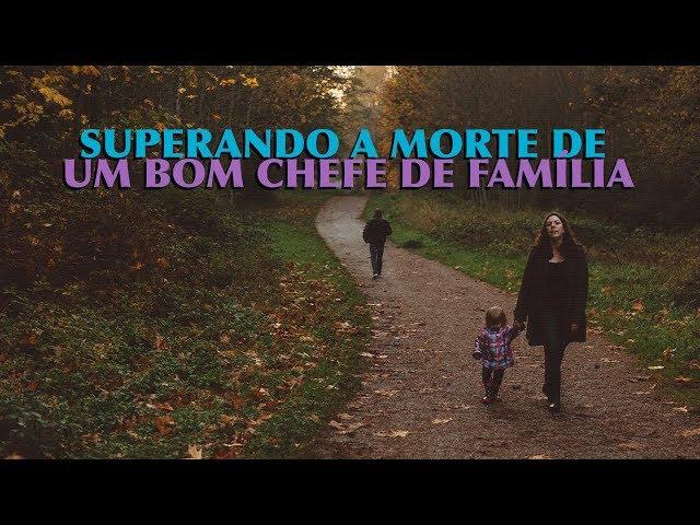 Superando a Morte de um Bom Chefe de Família - Programa Razão para viver