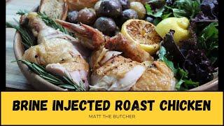 BRINE Injected Roasted Chicken , Unbelievably JUICY!! // Matt the Butcher