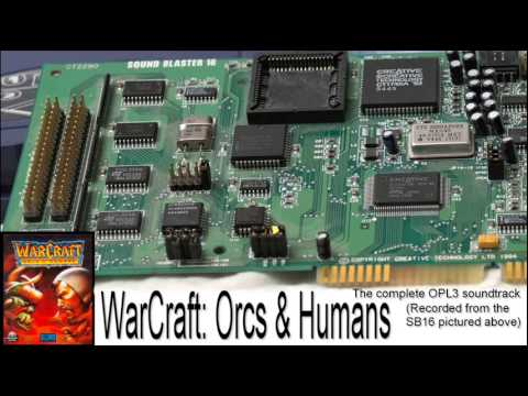 WarCraft: Orcs & Humans - The complete OPL3 soundtrack (Sound Blaster 16)