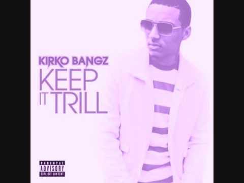 Kirko Bangz  Keep It Trill Chopped & Screwed Chop it #A5sHolee