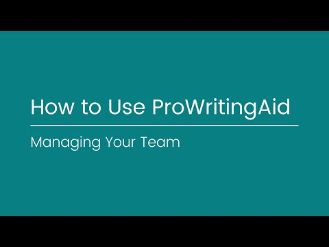 How to Manage Your Team on ProWritingAid
