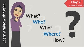 DAY 7 :  Question Words in Arabic : 5 ARABIC WORDS A DAY | Learn Arabic with Safaa
