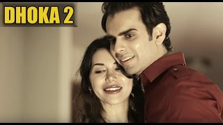 DHOKA 2 - TRUE LOVE STORY