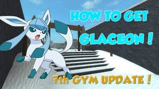 HOW TO GET GLACEON! |Pokemon Brick Bronze| Roblox