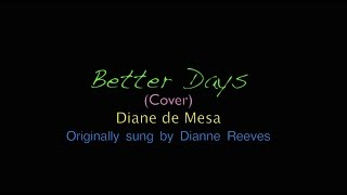 Better days - Dianne Reeves (Cover) - Diane de Mesa
