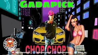 Gadapick - Chop Chop Gad [Extras Prt2 Riddim] Audio Visualizer