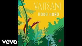 Vaiteani - Horo Horo (Audio)