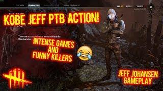 KOBE JEFF PTB ACTION! Jeff Johansen Gameplay - Dead By Daylight