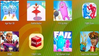 Age Run 3D,Battle Ballet,Fill Up Run,Fight Pose,Brim,Chain Cube,Fail Human Guys,Fast Food Simulator