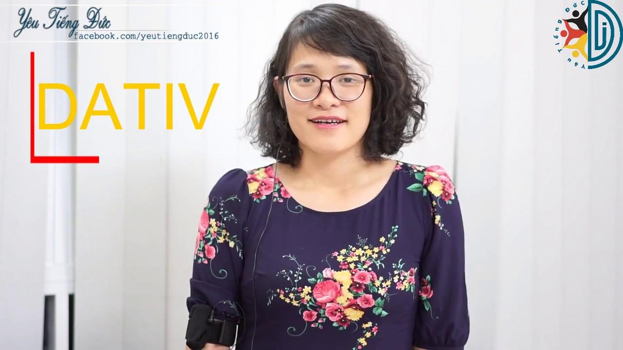 Học tiếng Đức cùng cô Thùy Dương - Bài 19: Khi nào dùng Dativ?