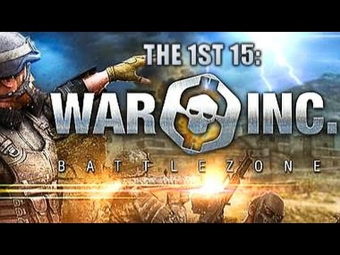 The 1st 15: War Inc: Battlezone - GRINDING MY GEARS