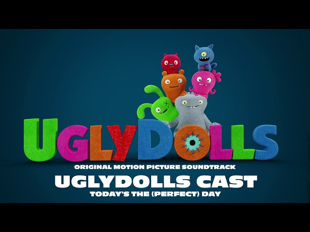UglyDolls Cast - Today's the (Perfect) Day [Official Visualizer]