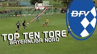 Top Ten Tore - Bayernliga Nord I sporttotal.tv