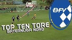 Top Ten Tore - Bayernliga Nord I sporttotal.tv