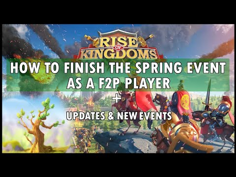 New Events! How to FINISH the spring event as a F2P player | Rise of Kingdoms