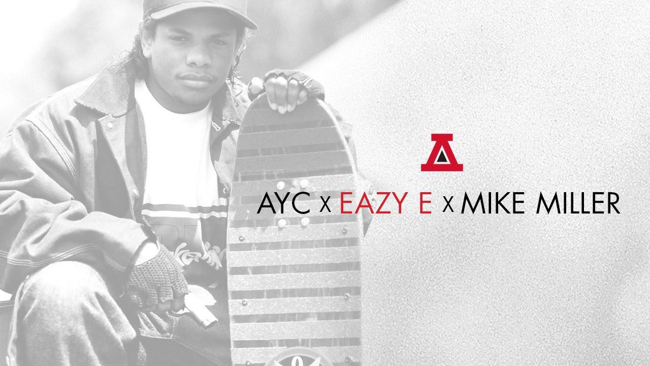ed66d734c29 AYC x EAZY E x MIKE MILLER - YouTube