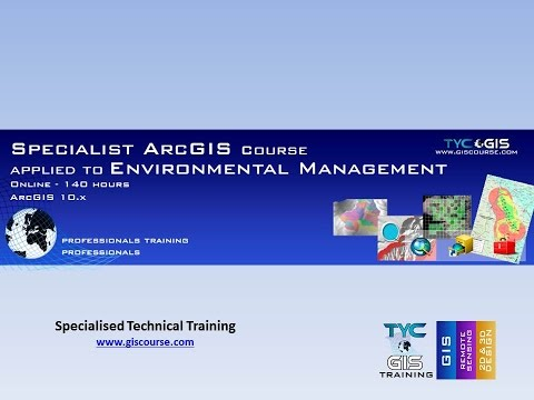 Specialist ArcGIS 10.x Course applied to Environmental Management - Online Training