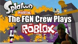 The FGN Crew Plays: ROBLOX - Splatoon (PC)