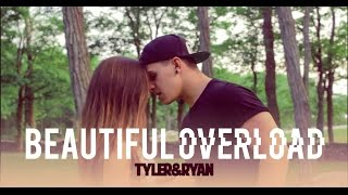 Tyler & Ryan - Beautiful Overload ft. Nick Cincotta (Original)