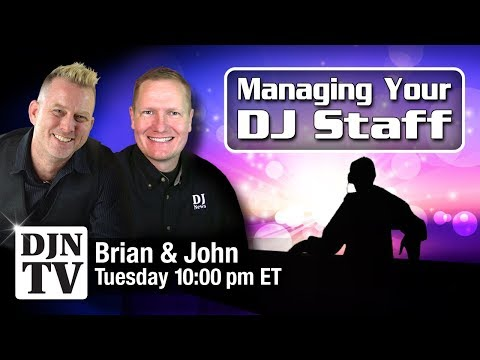 Managing Your DJ Staff   Tuesday Night Live Chat with Brian S Redd and John Young #DJNTV