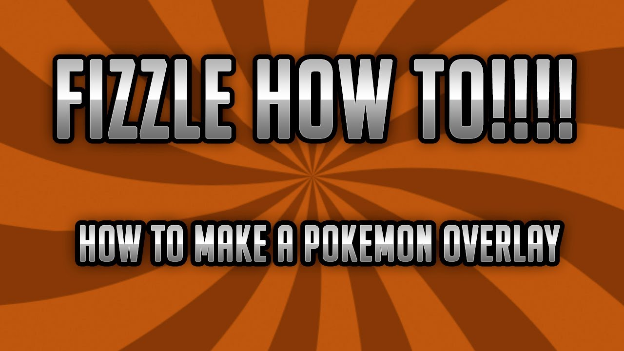 Fizzle How To How To Make A Pokemon Overlay For Recording Youtube